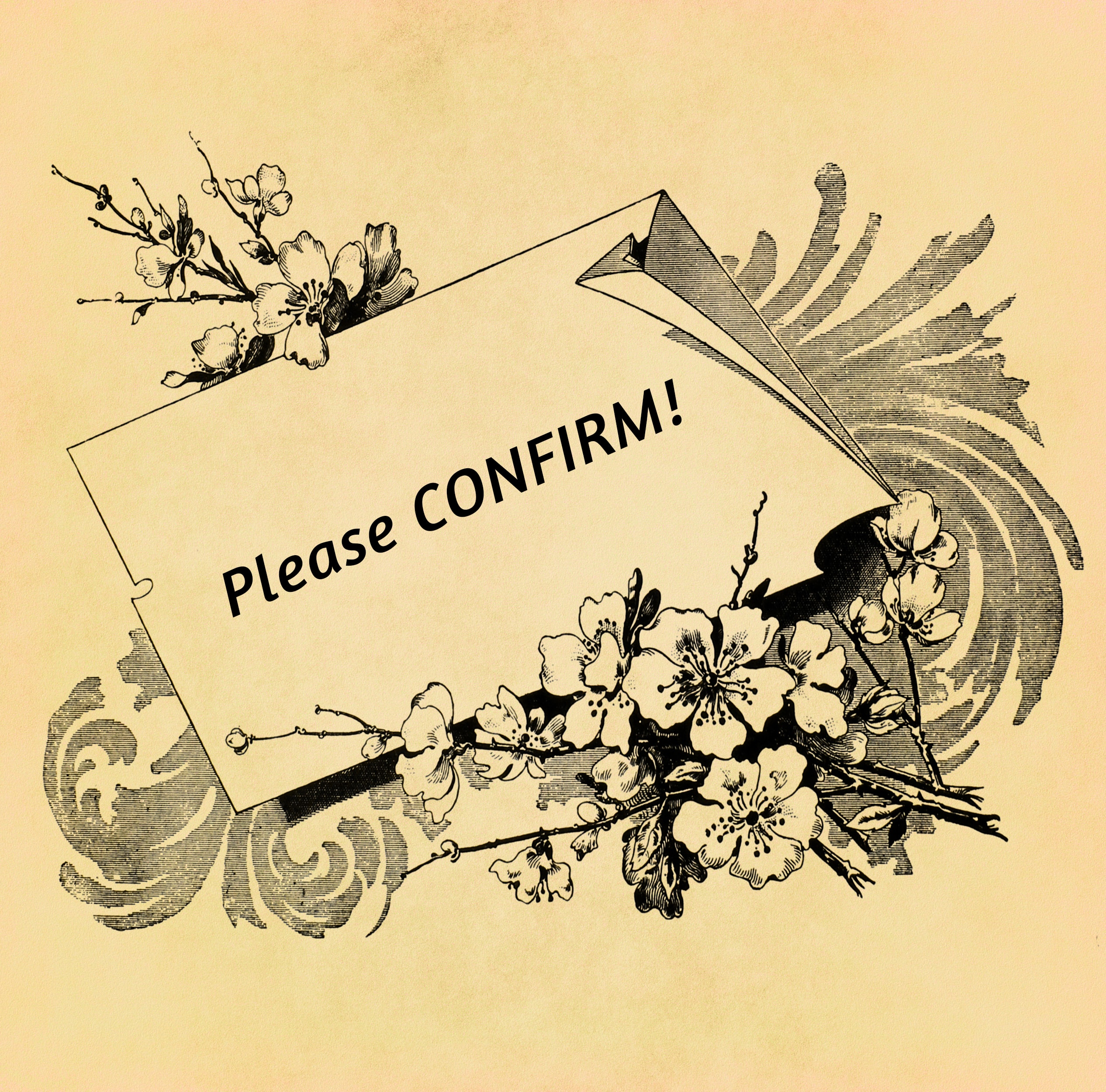 "Vintage greeting card on old paper  with ""Please Confirm"" written on the card"